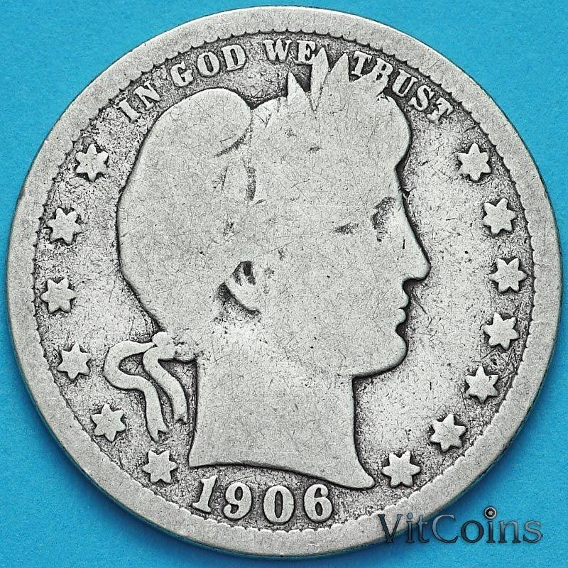 Монета США квотер Барбера (25 центов) 1906 год. Денвер. Серебро.