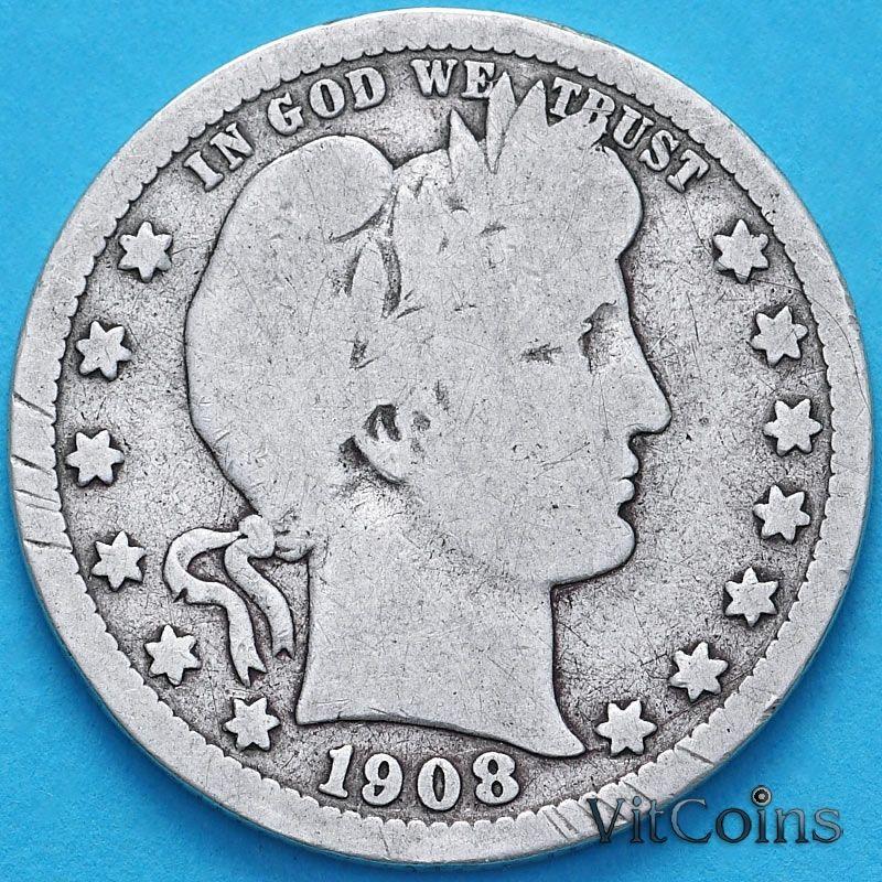 Монета США квотер Барбера (25 центов) 1908 год. Денвер. Серебро.
