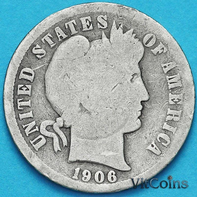 Монета США дайм Барбера (10 центов) 1906 год. О. Серебро.