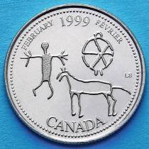 Канада 25 центов 1999 год. Миллениум. Февраль. Запечатленные в камне.