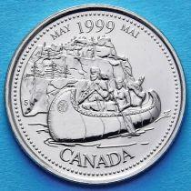 Канада 25 центов 1999 год. Миллениум. Май. Путешественники.