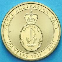 Австралия 1 доллар 2011 год. Королевский ВМФ.