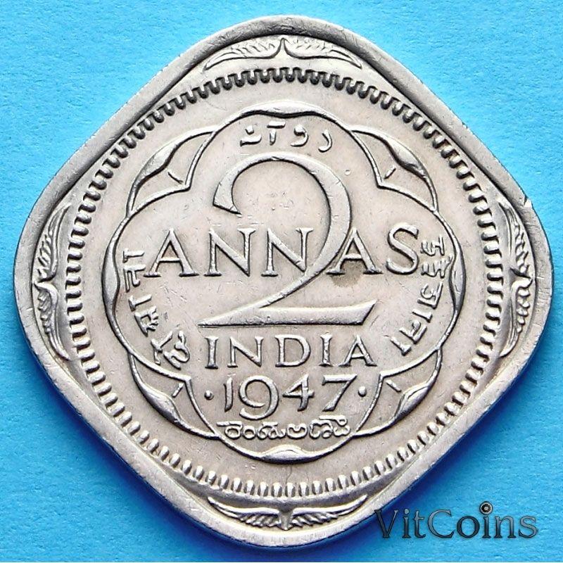 Монета Британская Индия 2 анны 1947 год. Бомбей.