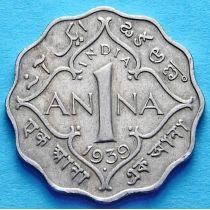 Британская Индия 1 анна 1939 год.