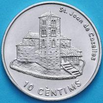 Андорра 10 сантим 2002 год. Церковь Святого Хуана-де-Каселлеса