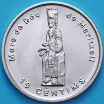 Андорра 10 сантим 2003 год. Богоматерь Меритшелльская