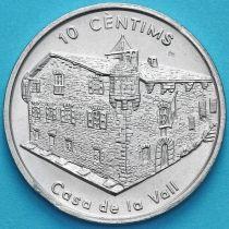 Андорра 10 сантим 2004 год. Каса-де-ла-Валье