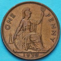 Великобритания 1 пенни 1939 год.