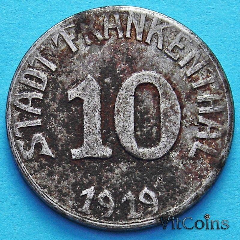 Монета Германии 10 пфеннигов 1919 год. Нотгельд Франкенталь.