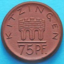 Германия 75 пфеннигов 1921 год. Нотгельд Китцинген.