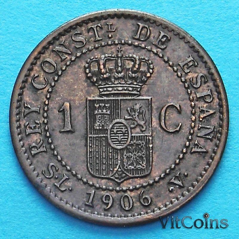 Монета Испании 1 сентимо 1906 год.