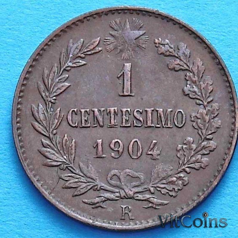 Монета Италии 1 чентезимо 1904 год. Виктор Эммануил III
