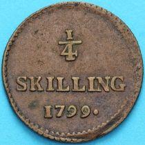 Швеция 1/4 скиллинга 1799 год.